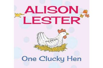 One Clucky Hen - Read Along with Alison Lester Book 4