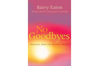 No Goodbyes - Insights From the Heaven World