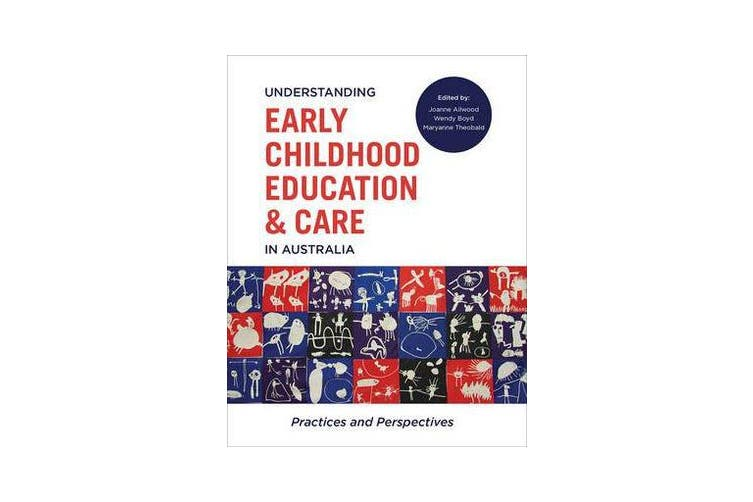 Understanding Early Childhood Education and Care in Australia - Practices and perspectives