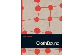Clothbound - Iconic Fabric Designs; Stories of a Handmade Process