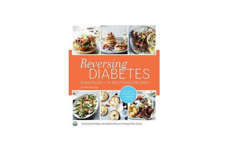 Reversing Diabetes - Food Plan & 70 Delicious Recipes