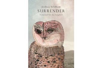 Surrender - A Journal for My Daughter