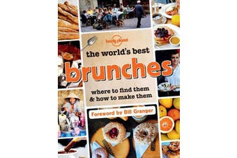 The World's Best Brunches - Where to Find Them and How to Make Them