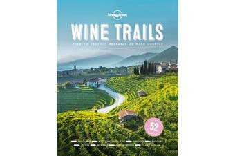 Wine Trails - 52 Perfect Weekends in Wine Country