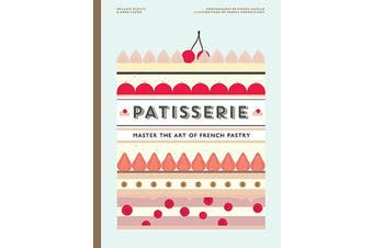 Patisserie - Master the Art of French pastry