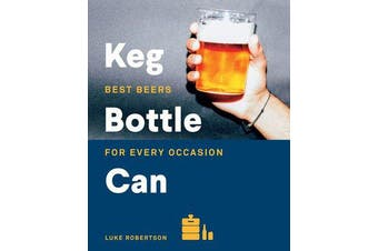 Keg Bottle Can - Best Beers for Every Occasion