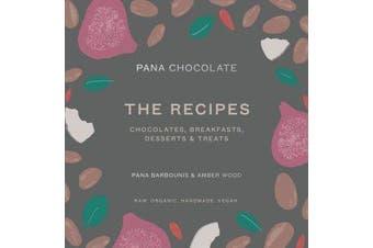 Pana Chocolate, The Recipes - Raw. Organic. Handmade. Vegan.