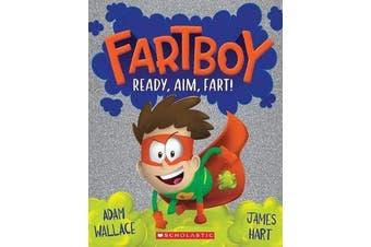 Fartboy #2 - Ready, Aim, Fart!