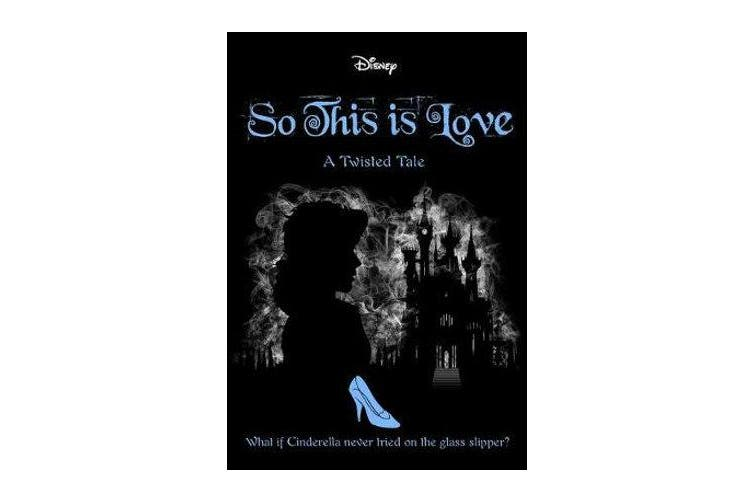 So This Is Love (Disney - A Twisted Tale #9)