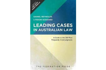 Leading Cases In Australian Law - A Guide to the 200 Most Frequently Cited Judgments