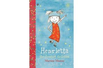 Henrietta, the Greatest Go-Getter - The Entirely Original Adventures
