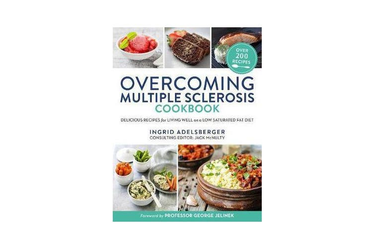 Overcoming Multiple Sclerosis Cookbook - Delicious Recipes for Living Well on a Low Saturated Fat Diet