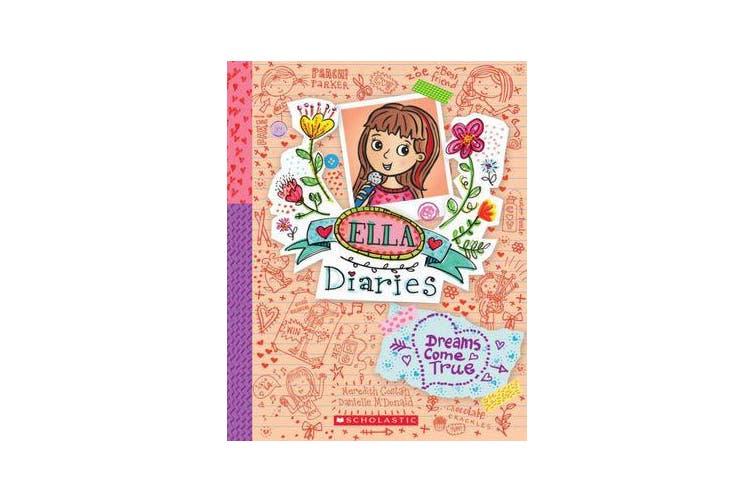 Ella Diaries #4 - Dreams Come True