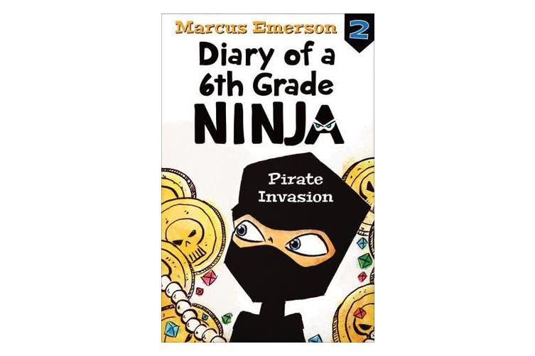 Pirate Invasion - Diary of a 6th Grade Ninja 2