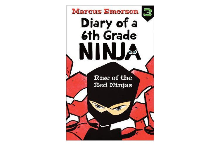 Rise of the Red Ninjas - Diary of a 6th Grade Ninja 3