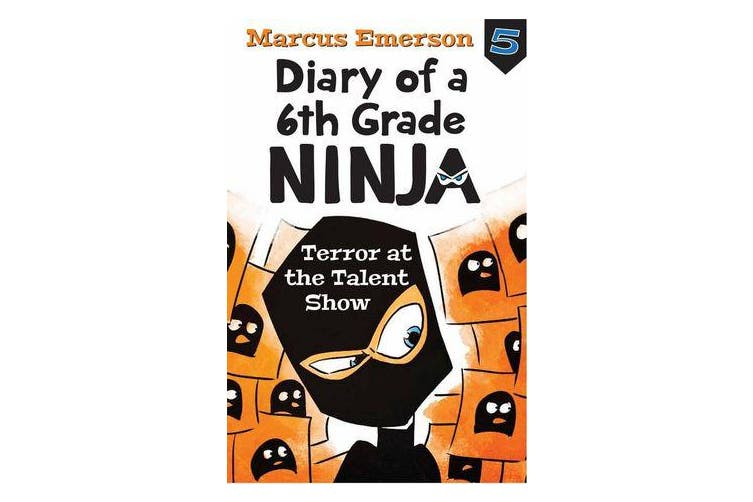Terror at the Talent Show - Diary of a 6th Grade Ninja 5