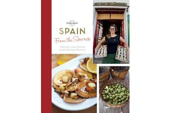 From the Source - Spain - Spain's Most Authentic Recipes From the People That Know Them Best