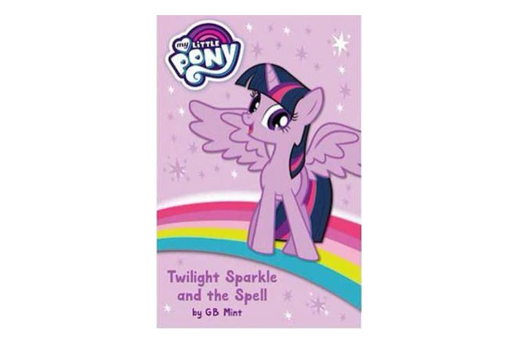 My Little Pony - Twilight Sparkle and the Spell
