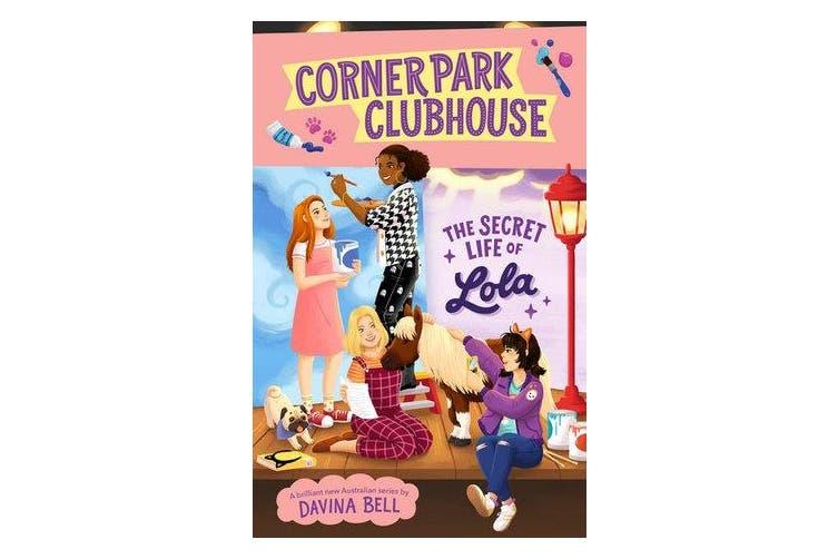 The Secret Life of Lola - Corner Park Clubhouse #2