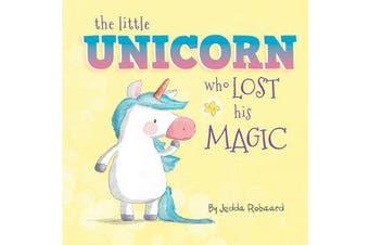 The Little Unicorn Who Lost His Magic