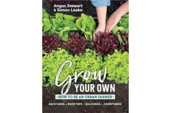 Grow Your Own - How to be an Urban Farmer