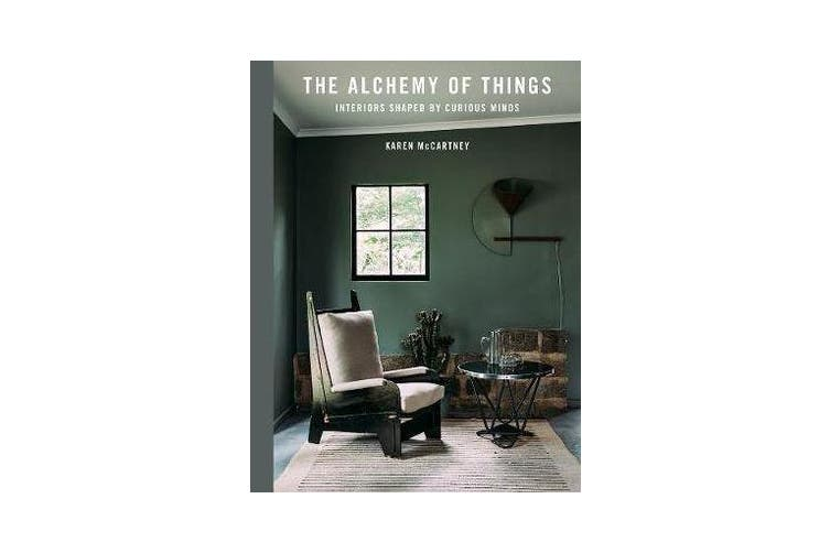 The Alchemy of Things - Interiors Shaped by Curious Minds