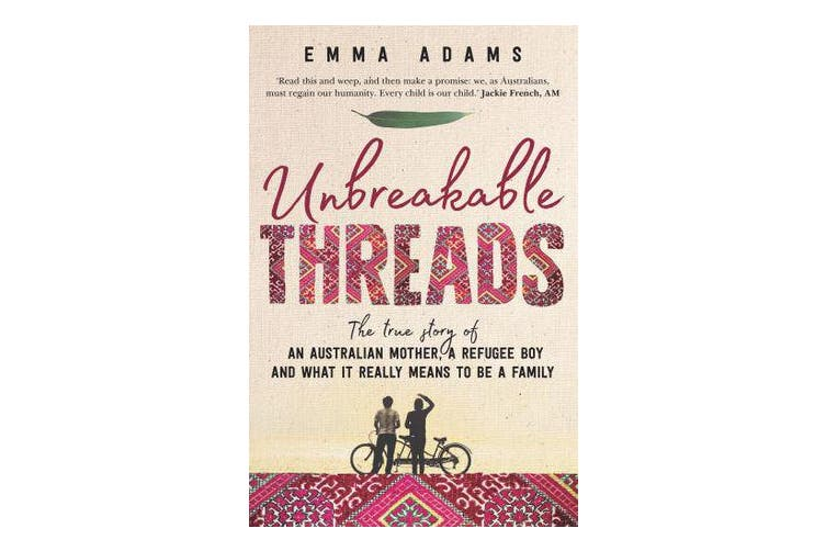 Unbreakable Threads - The true story of an Australian mother, a refugee boy and what it really means to be a family