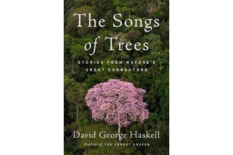 The Songs of Trees - Stories from Nature's Great Connectors