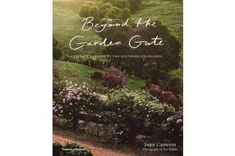Beyond the Garden Gate - Private Gardens of the Southern Highlands