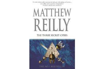 The Three Secret Cities - A Jack West Jr Novel 5
