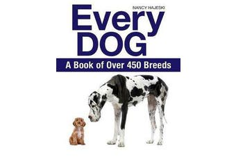 Every Dog - A Book of 450 Breeds