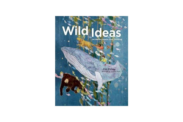 Wild Ideas - Let Nature Inspire Your Thinking