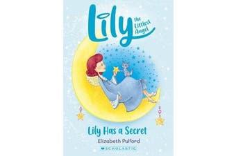 Lily the Littlest Angel #2 - Lily Has a Secret NE
