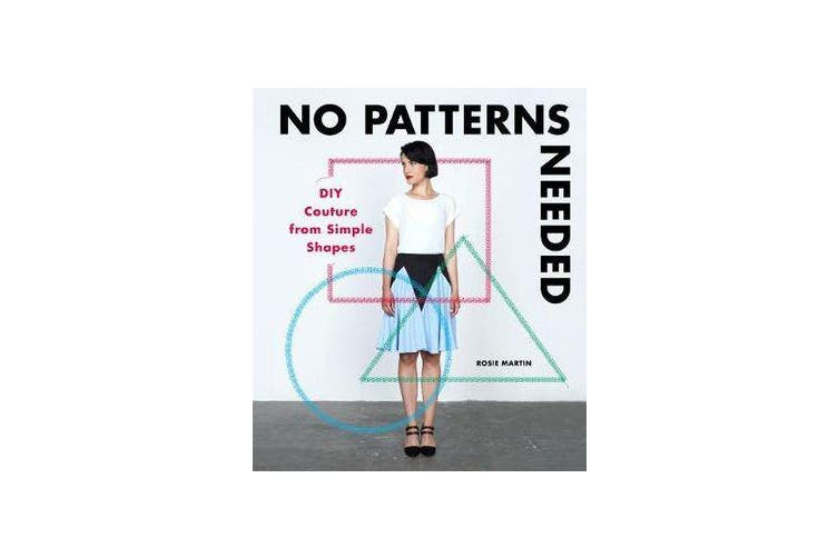 No Patterns Needed - DIY Couture from Simple Shapes