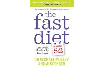 The Fast Diet: Revised and Updated - Lose weight, stay healthy, live longer