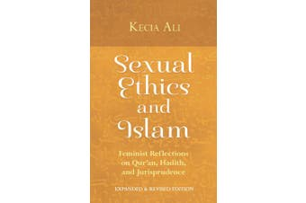 Sexual Ethics and Islam - Feminist Reflections on Qur'an, Hadith, and Jurisprudence