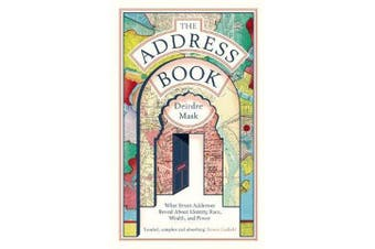 The Address Book - What Street Addresses Reveal about Identity, Race, Wealth and Power