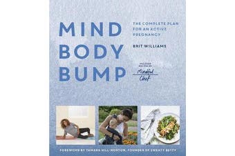 Mind, Body, Bump - The complete plan for an active pregnancy - Includes Recipes by Mindful Chef