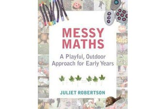 Messy Maths - A playful, outdoor approach for early years