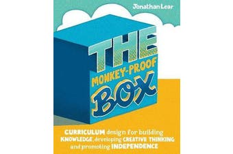 The Monkey-Proof Box - Curriculum design for building knowledge, developing creative thinking and promoting independence