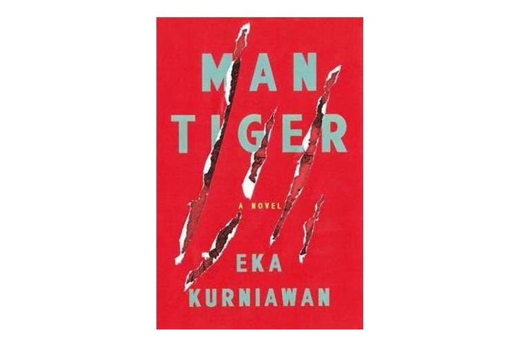 Man Tiger - A Novel