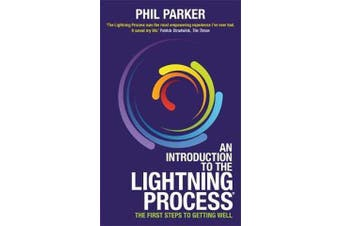 An Introduction to the Lightning Process (R) - The First Steps to Getting Well