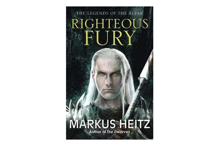 Righteous Fury - The Legends of the Alfar Book I