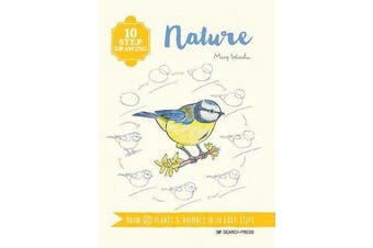 10 Step Drawing: Nature - Draw 60 Plants & Animals in 10 Easy Steps