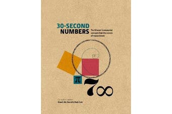 30-Second Numbers - The 50 key topics for understanding numbers and how we use them