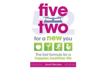 Five Two For a New You - The Fast Formula for a Happier, Healthier Life