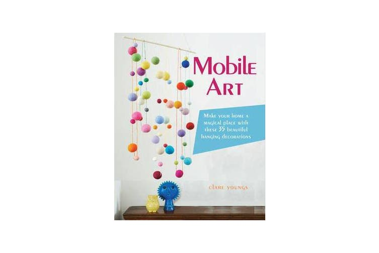 Mobile Art - Make Your Home a Magical Place with These 35 Beautiful Hanging Decorations