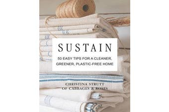 Sustain - 50 Easy Tips for a Cleaner, Greener, Plastic-Free Home
