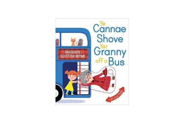 Ye Cannae Shove Yer Granny Off A Bus - A Favourite Scottish Rhyme with Moving Parts