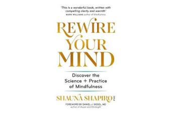 Rewire Your Mind - Discover the science and practice of mindfulness